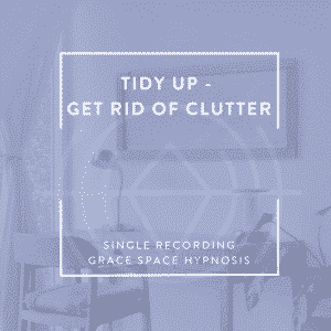 Tidy Up – Get Rid of Clutter