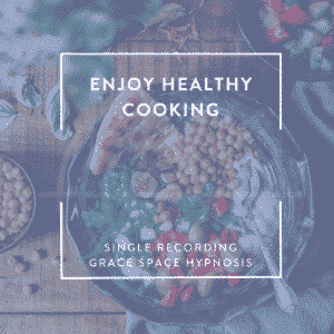 Hypnosis for Enjoying Healthy Cooking