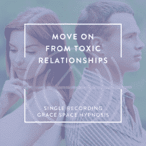 Single Recording Move on from Toxic Relationships