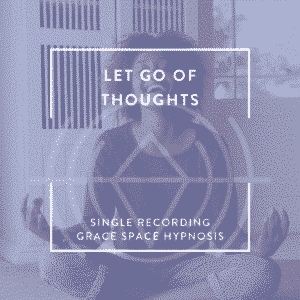 Single Recording Let Go of Thoughts