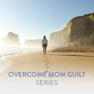 Series-Woocommerce__Overcome-Mom-Guilt
